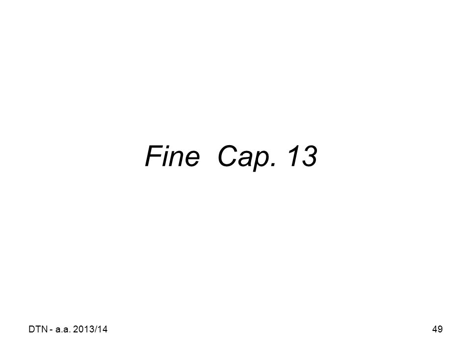 DTN - a.a. 2013/1449 Fine Cap. 13