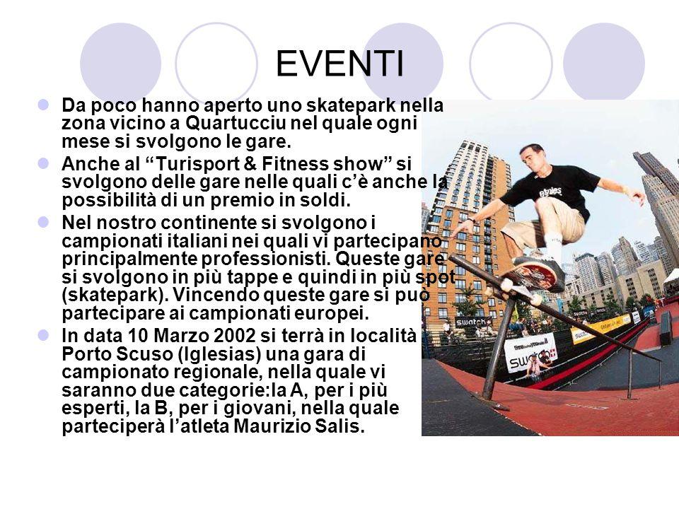 """EVENTI Da poco hanno aperto uno skatepark nella zona vicino a Quartucciu nel quale ogni mese si svolgono le gare. Anche al """"Turisport & Fitness show"""""""