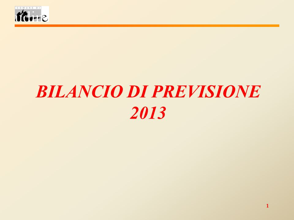 1 BILANCIO DI PREVISIONE 2013