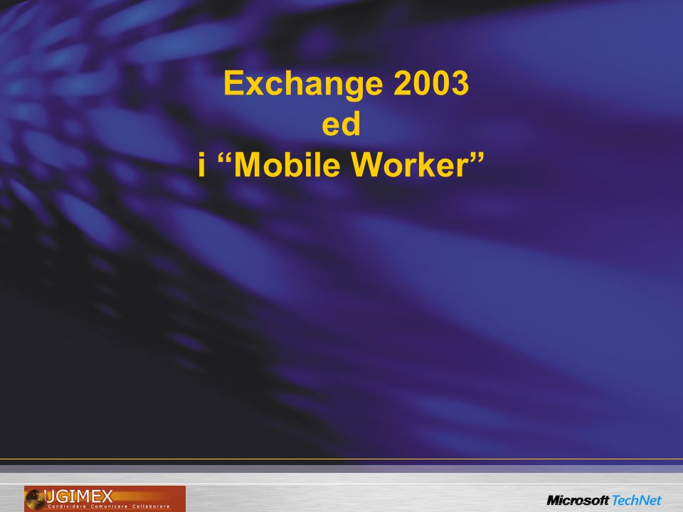 Exchange 2003 ed i Mobile Worker