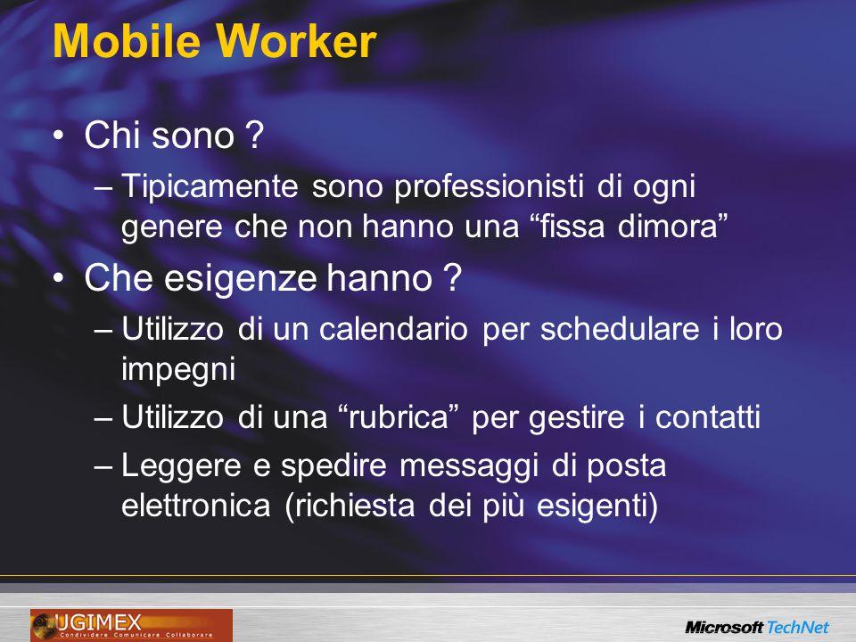 """Mobile Worker Chi sono ? –Tipicamente sono professionisti di ogni genere che non hanno una """"fissa dimora"""" Che esigenze hanno ? –Utilizzo di un calenda"""