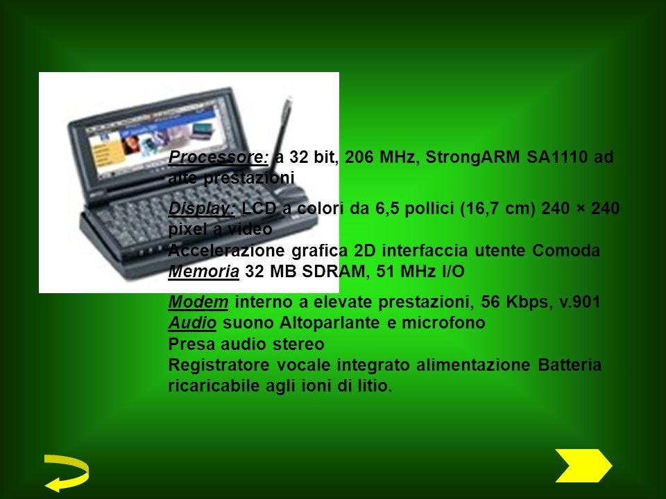 Processore: a 32 bit, 206 MHz, StrongARM SA1110 ad alte prestazioni Display: LCD a colori da 6,5 pollici (16,7 cm) 240 × 240 pixel a video Accelerazione grafica 2D interfaccia utente Comoda Memoria 32 MB SDRAM, 51 MHz I/O Modem interno a elevate prestazioni, 56 Kbps, v.901 Audio suono Altoparlante e microfono Presa audio stereo Registratore vocale integrato alimentazione Batteria ricaricabile agli ioni di litio.
