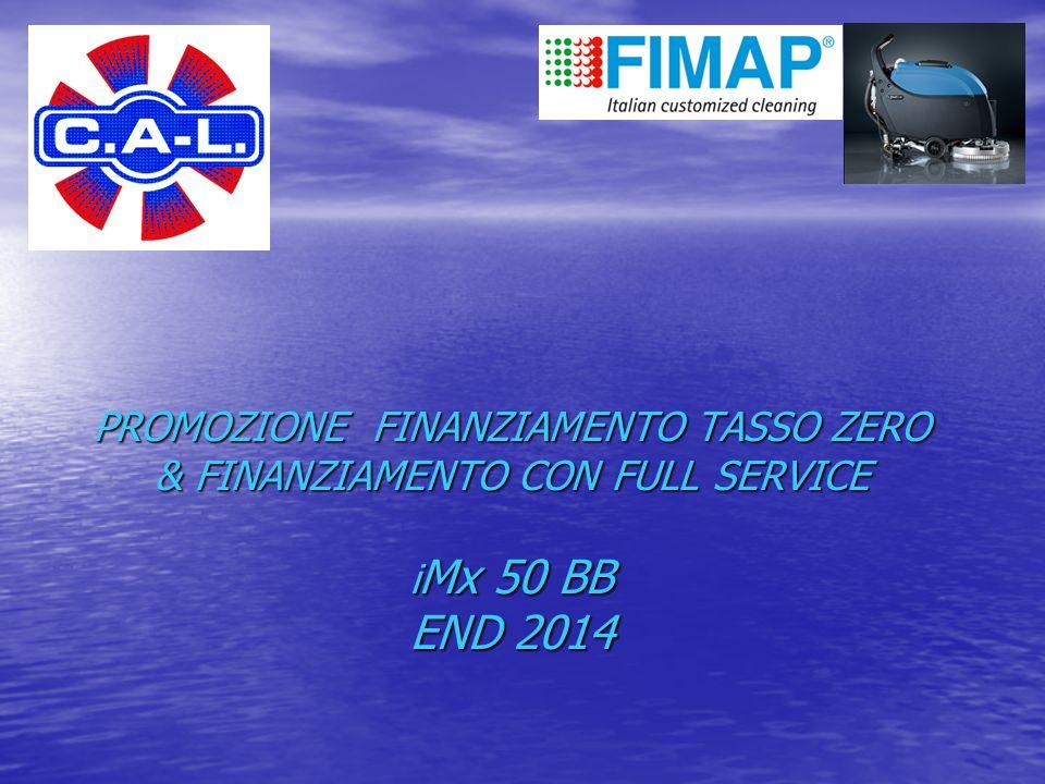 PROMOZIONE FINANZIAMENTO TASSO ZERO & FINANZIAMENTO CON FULL SERVICE i Mx 50 BB END 2014