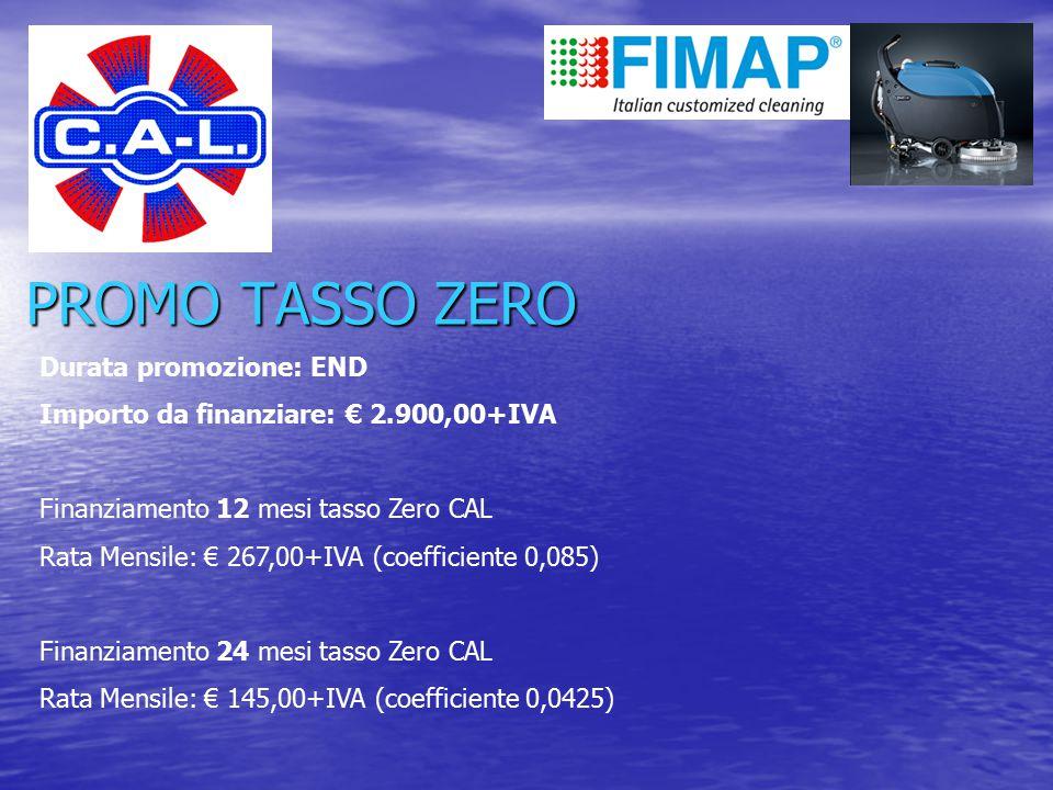 Durata promozione: END 2014 Finanziamento FULL SERVICE 20 mesi tasso Zero CAL Rata Mensile: € 172,00+IVA (coefficiente 0,0593) Finanziamento FULL SERVICE 24 mesi tasso Zero CAL Rata Mensile: € 160,00+IVA (coefficiente 0,0537) PROMO FINANZIAMENTO CON FULL SERVICE Incluso: Manodopera, trasferte e ricambi