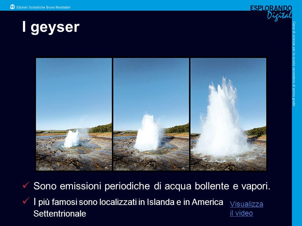 I geyser Sono emissioni periodiche di acqua bollente e vapori. I più famosi sono localizzati in Islanda e in America Settentrionale Visualizza il vide