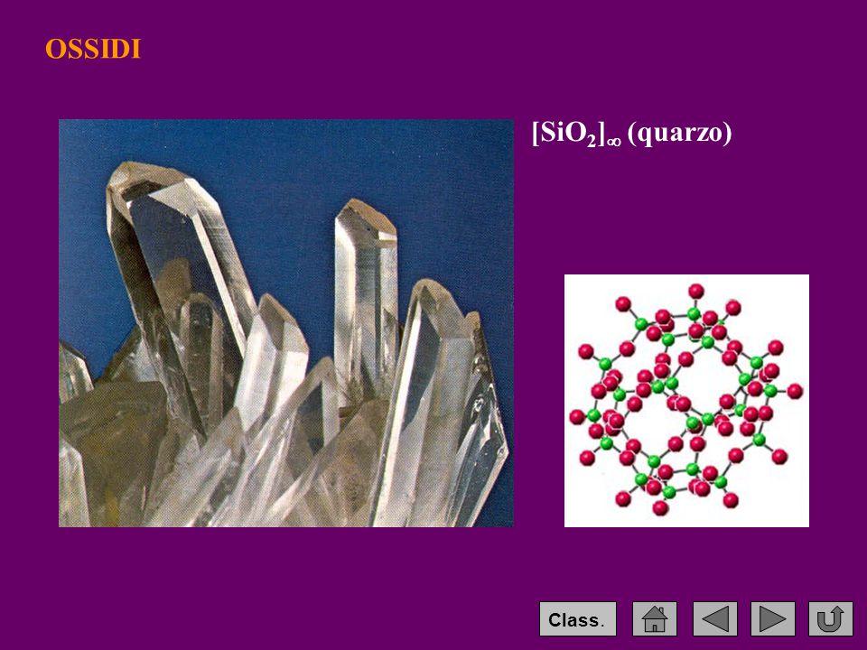 [SiO 2 ]  (quarzo) OSSIDI Class.