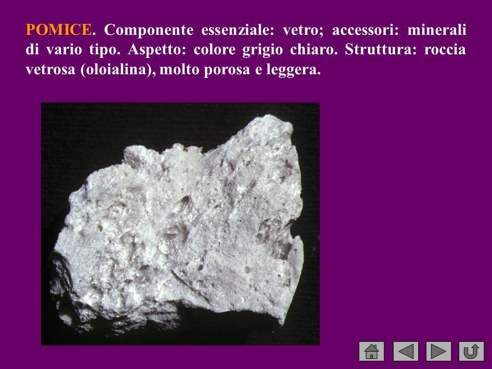POMICE.Componente essenziale: vetro; accessori: minerali di vario tipo.
