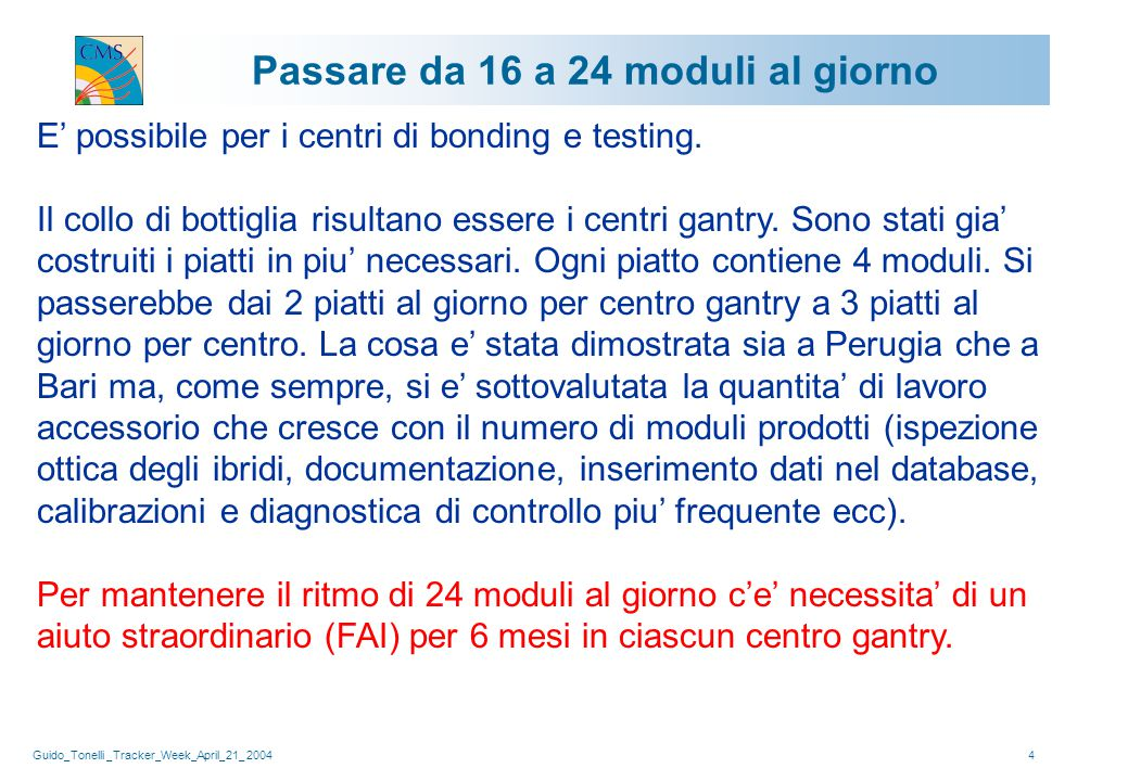 Guido_Tonelli _Tracker_Week_April_21_ 20044 Passare da 16 a 24 moduli al giorno E' possibile per i centri di bonding e testing.