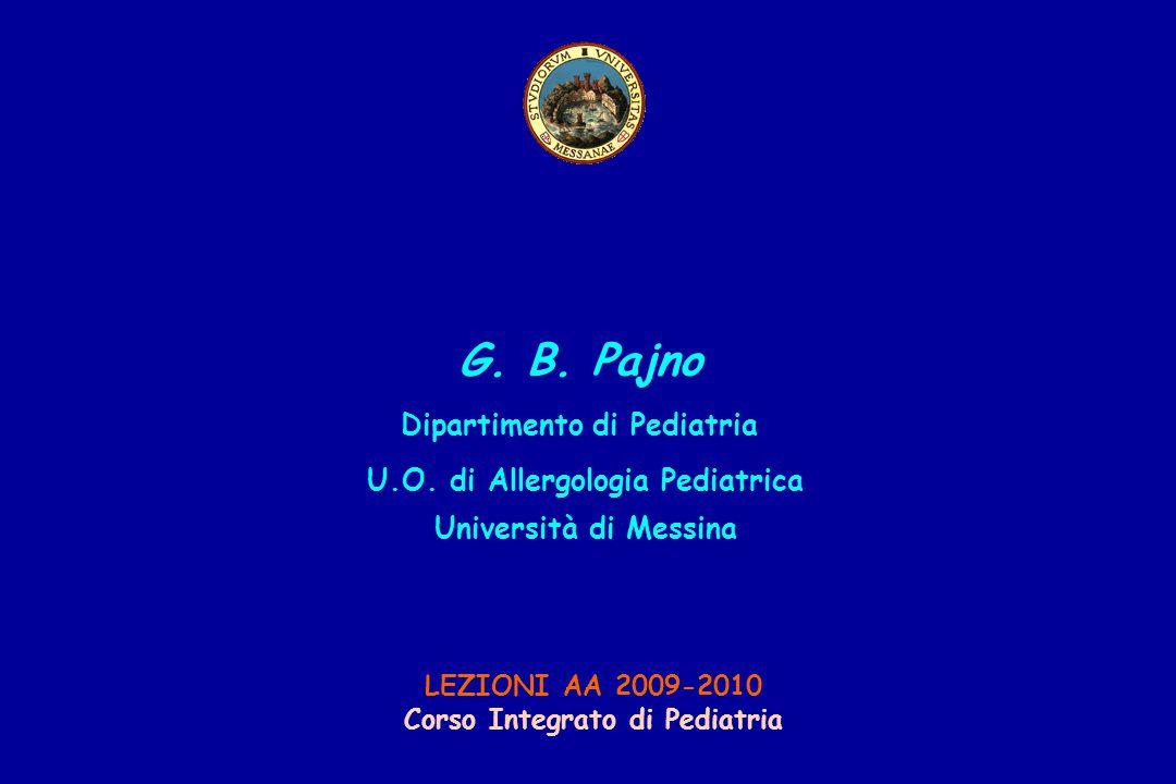 G. B. Pajno Dipartimento di Pediatria U.O.