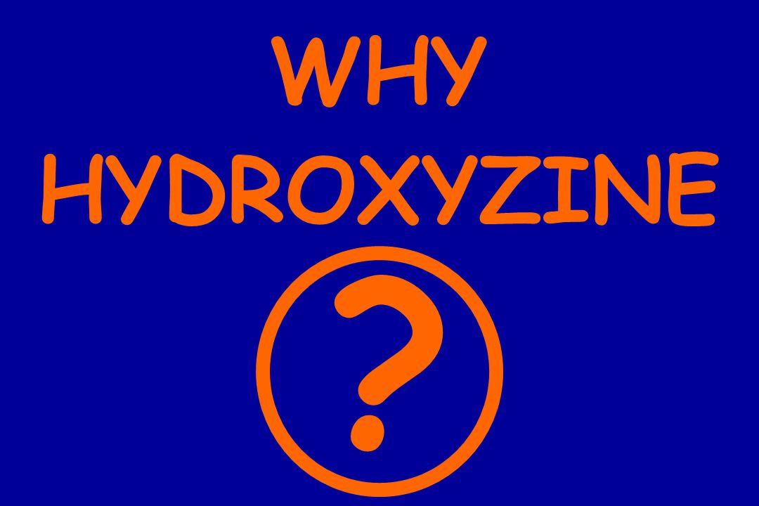 WHY HYDROXYZINE