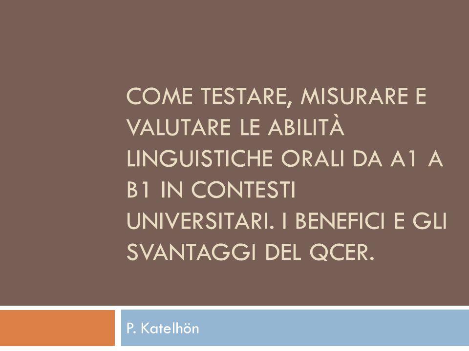 Struttura  Introduzione  Le abilità orali nel QCER  Come testare e valutare  Gli esami orali del Goethe  Come progettare esami universitari