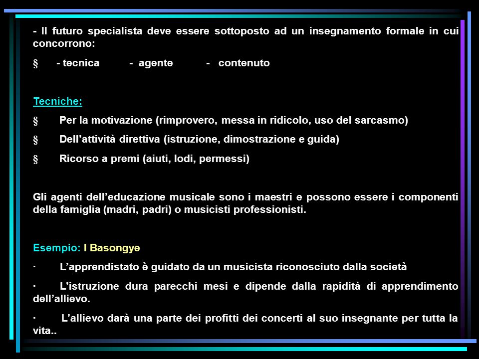 - Il futuro specialista deve essere sottoposto ad un insegnamento formale in cui concorrono: § - tecnica - agente - contenuto Tecniche: § Per la motiv