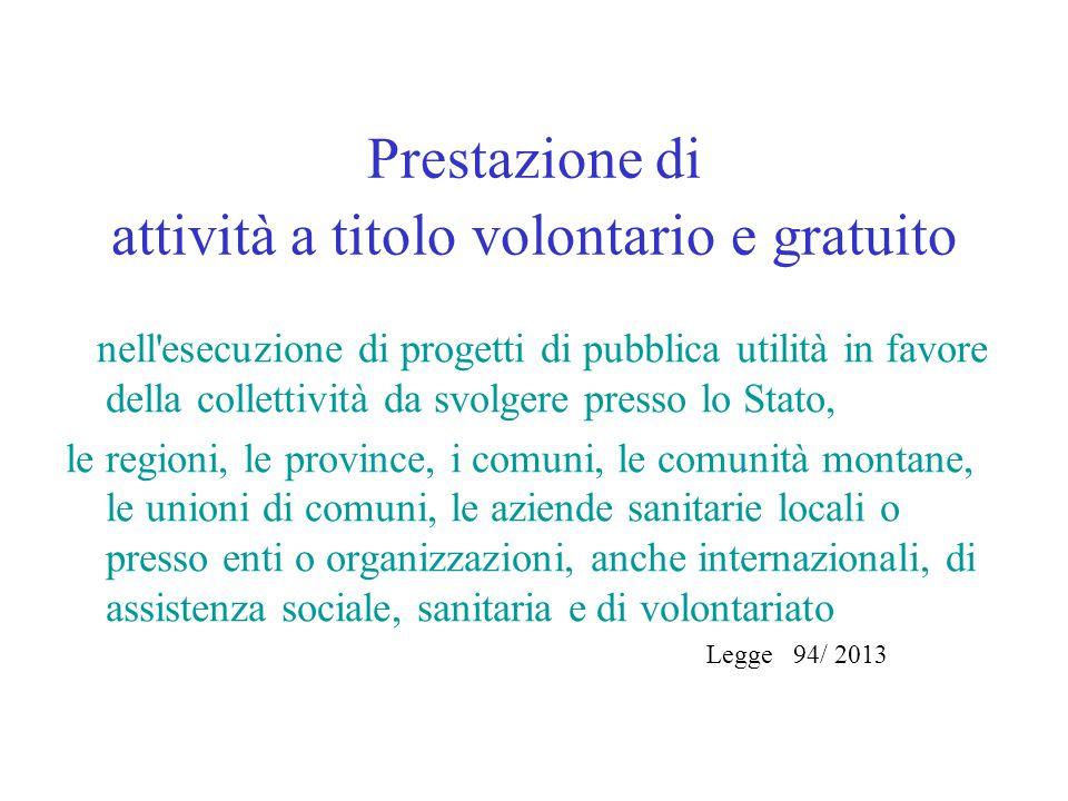 Prestazione di attività a titolo volontario e gratuito nell'esecuzione di progetti di pubblica utilità in favore della collettività da svolgere presso