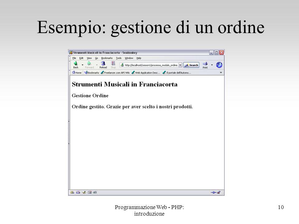 Esempio: gestione di un ordine 10Programmazione Web - PHP: introduzione