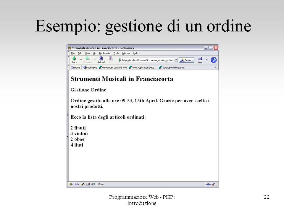 Esempio: gestione di un ordine 22Programmazione Web - PHP: introduzione