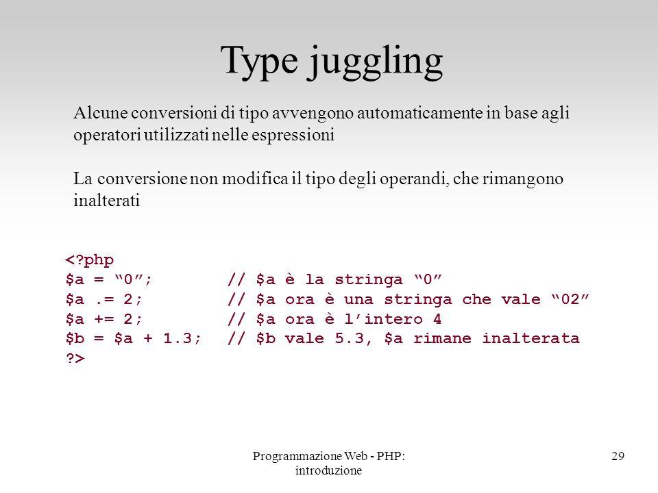Alcune conversioni di tipo avvengono automaticamente in base agli operatori utilizzati nelle espressioni La conversione non modifica il tipo degli ope