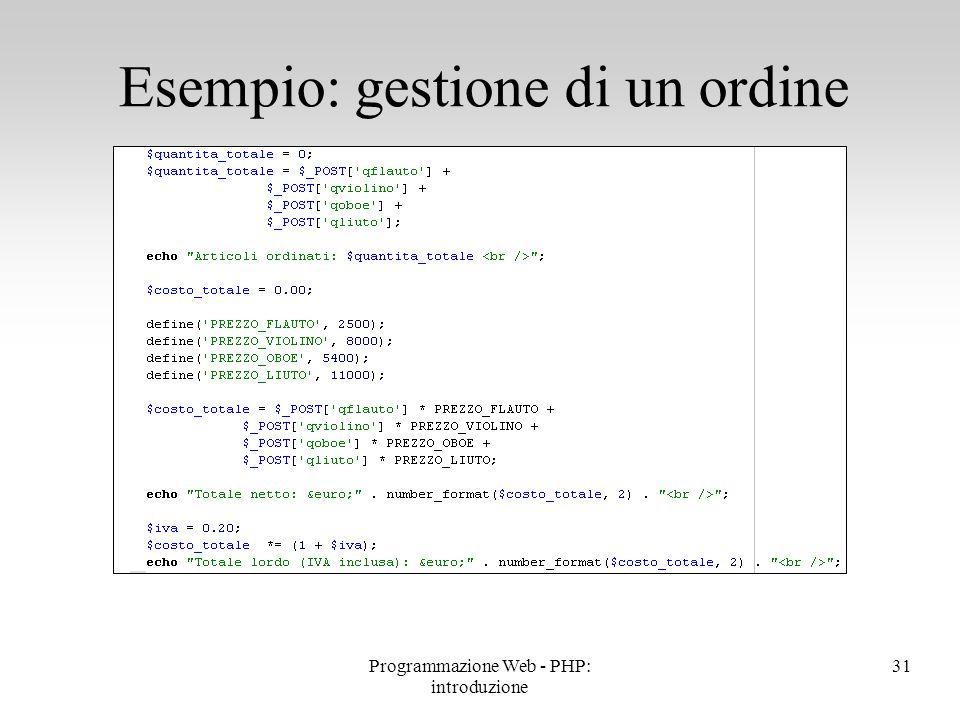Esempio: gestione di un ordine 31Programmazione Web - PHP: introduzione