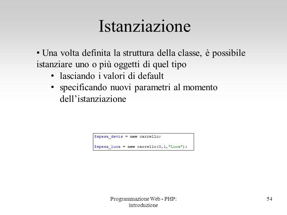 Una volta definita la struttura della classe, è possibile istanziare uno o più oggetti di quel tipo lasciando i valori di default specificando nuovi p