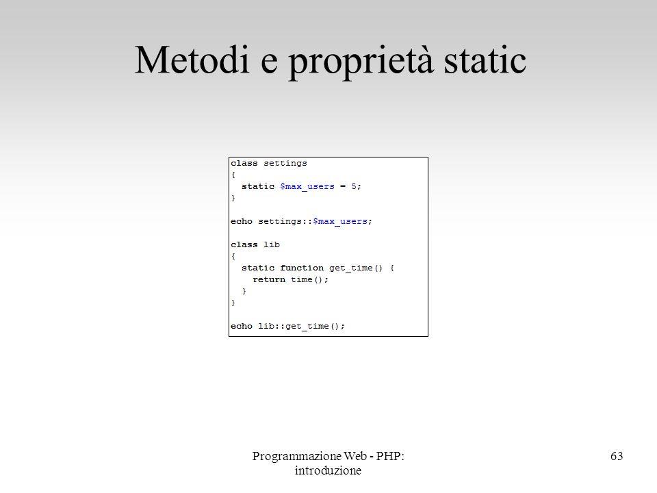 Metodi e proprietà static 63Programmazione Web - PHP: introduzione