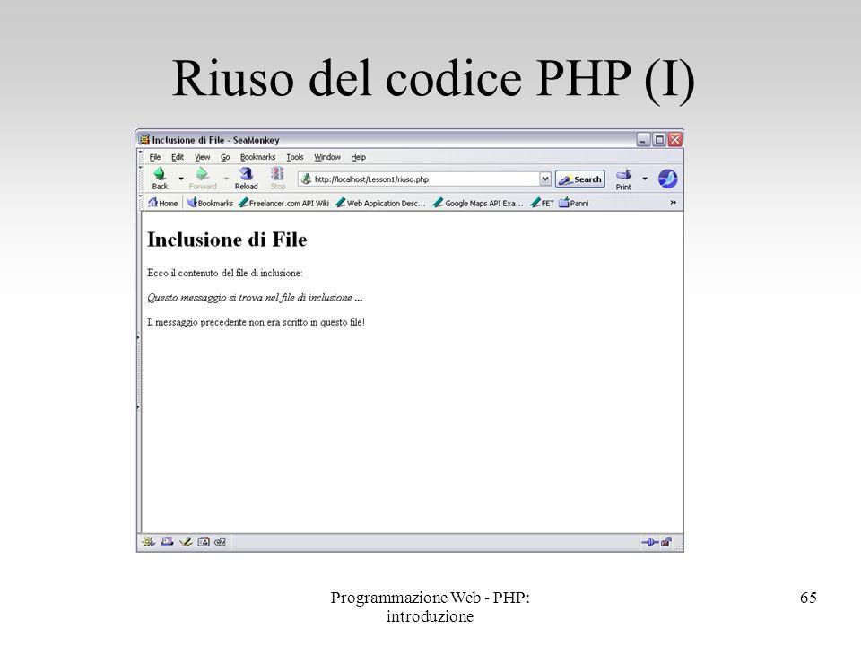 Riuso del codice PHP (I) 65Programmazione Web - PHP: introduzione