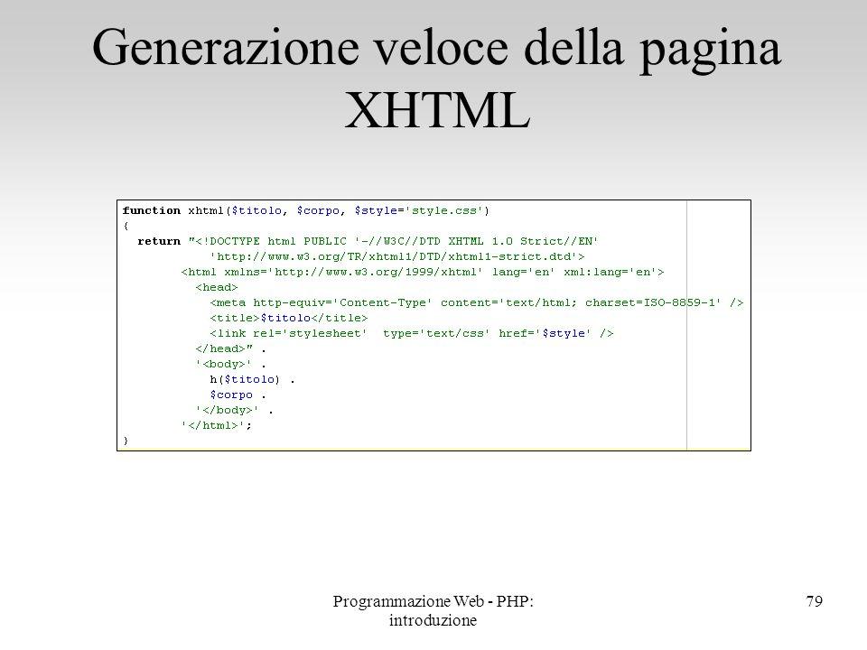 79 Generazione veloce della pagina XHTML Programmazione Web - PHP: introduzione