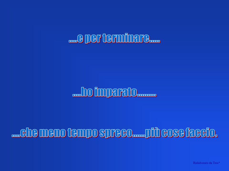 Ho imparato…………...che quando serbi rancore e amarezza……… …………la felicità va da un'altra parte.