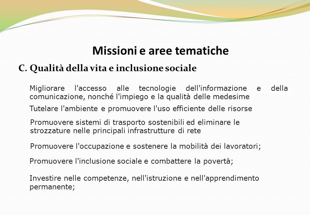 Missioni e aree tematiche C. Qualità della vita e inclusione sociale Migliorare l'accesso alle tecnologie dell'informazione e della comunicazione, non