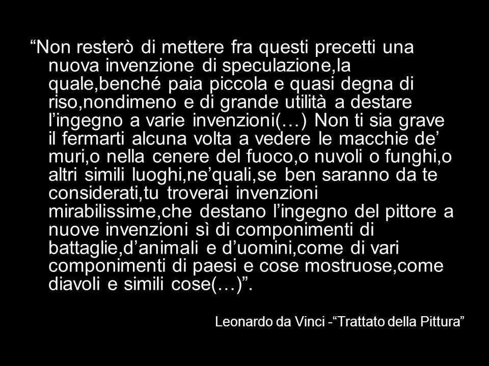 """Leonardo da Vinci -""""Trattato della Pittura"""" """"Non resterò di mettere fra questi precetti una nuova invenzione di speculazione,la quale,benché paia picc"""