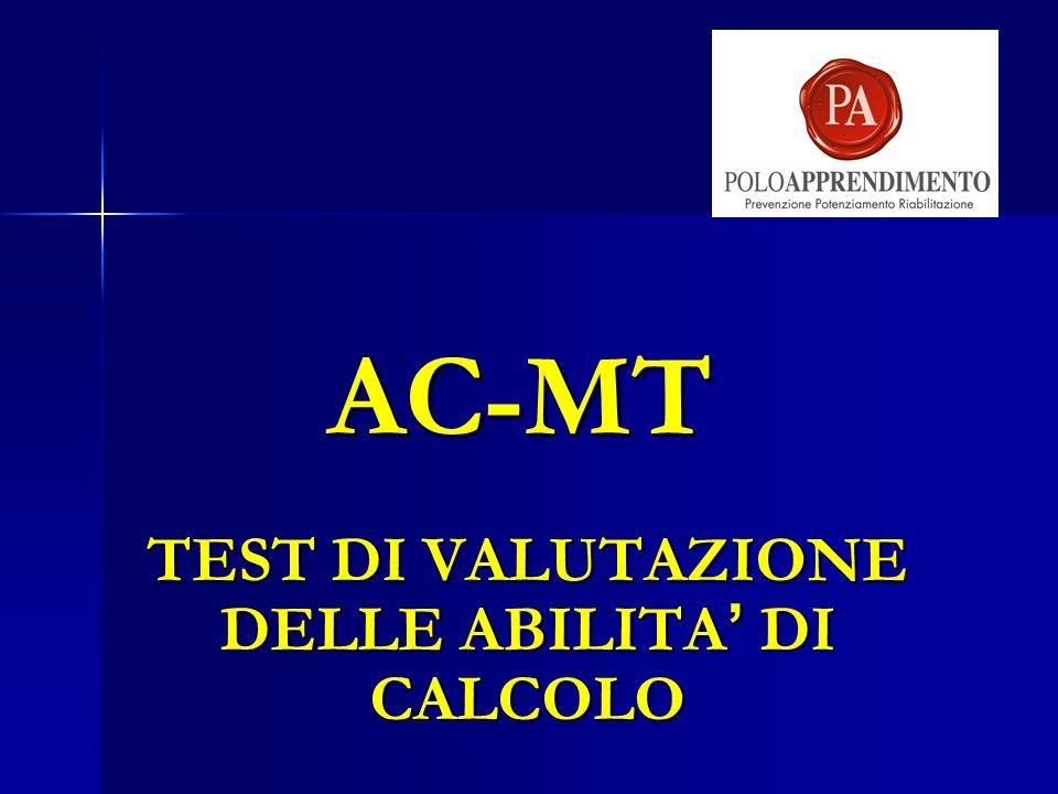 AC-MT TEST DI VALUTAZIONE DELLE ABILITA ' DI CALCOLO