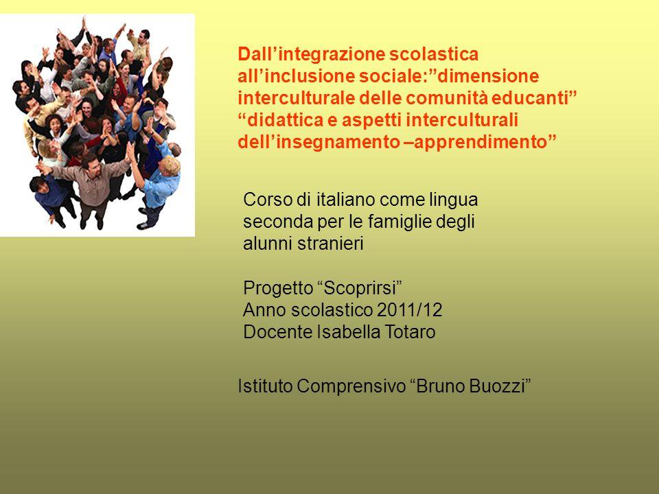 """Dall'integrazione scolastica all'inclusione sociale:""""dimensione interculturale delle comunità educanti"""" """"didattica e aspetti interculturali dell'inseg"""