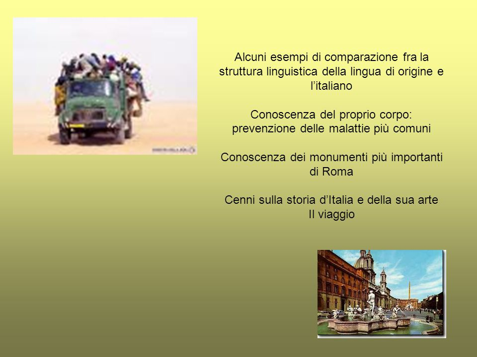 Alcuni esempi di comparazione fra la struttura linguistica della lingua di origine e l'italiano Conoscenza del proprio corpo: prevenzione delle malatt