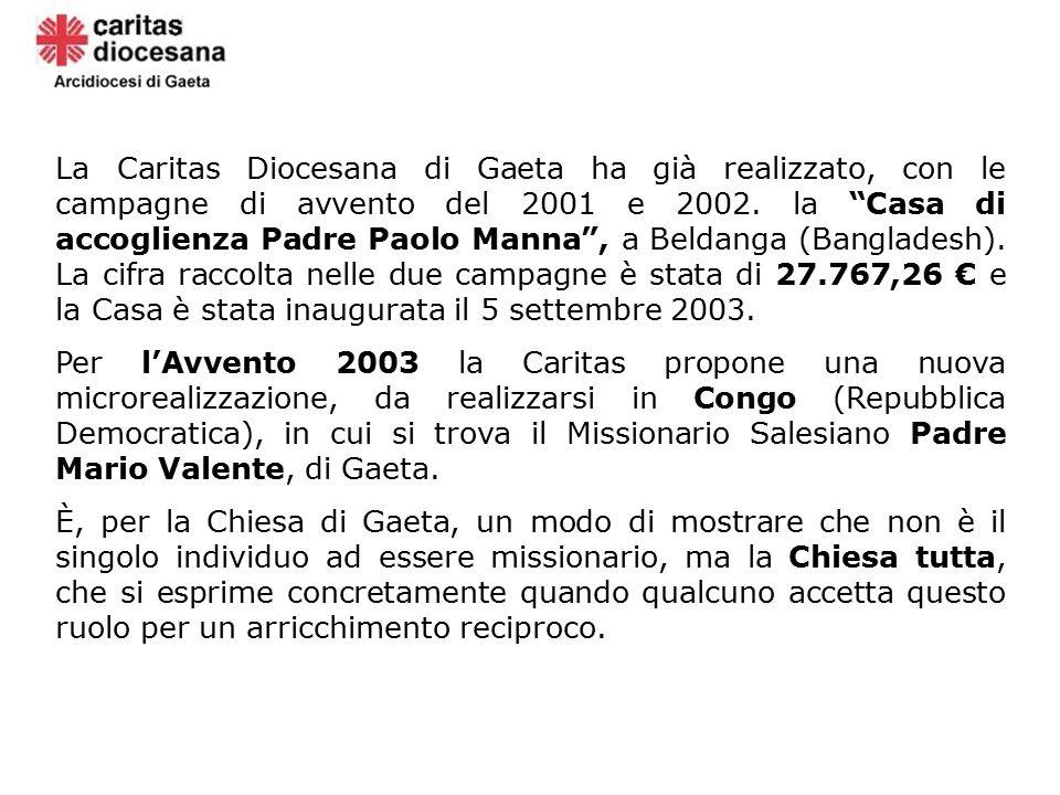 """La Caritas Diocesana di Gaeta ha già realizzato, con le campagne di avvento del 2001 e 2002. la """"Casa di accoglienza Padre Paolo Manna"""", a Beldanga (B"""