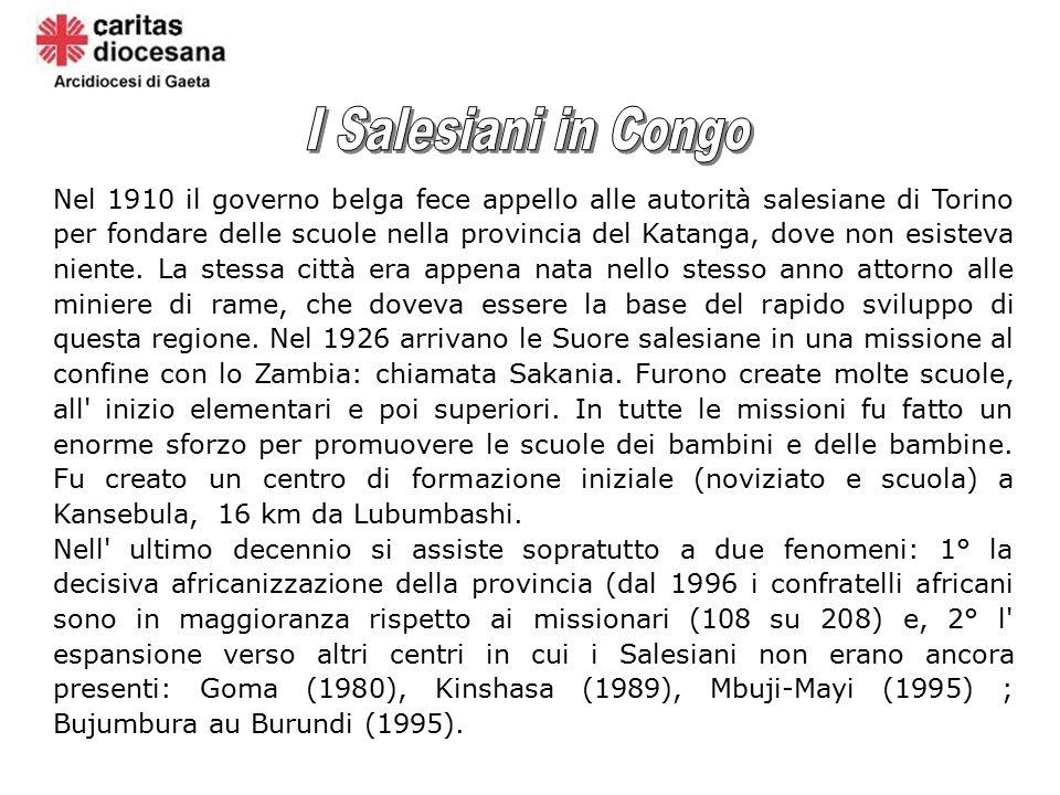 Nel 1910 il governo belga fece appello alle autorità salesiane di Torino per fondare delle scuole nella provincia del Katanga, dove non esisteva niente.
