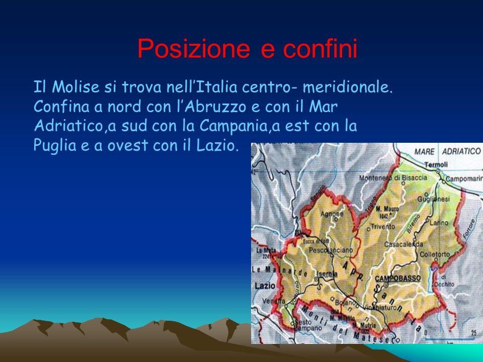 Posizione e confini Il Molise si trova nell'Italia centro- meridionale. Confina a nord con l'Abruzzo e con il Mar Adriatico,a sud con la Campania,a es