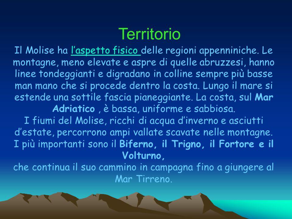 Territorio Il Molise ha l'aspetto fisico delle regioni appenniniche. Le montagne, meno elevate e aspre di quelle abruzzesi, hanno linee tondeggianti e