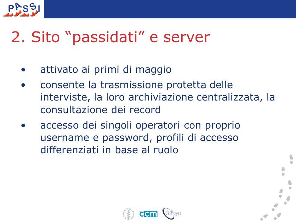 attivato ai primi di maggio consente la trasmissione protetta delle interviste, la loro archiviazione centralizzata, la consultazione dei record accesso dei singoli operatori con proprio username e password, profili di accesso differenziati in base al ruolo 2.