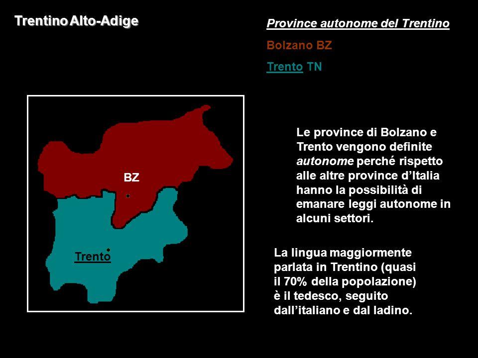 Trentino Alto-Adige Le province di Bolzano e Trento vengono definite autonome perché rispetto alle altre province d'Italia hanno la possibilità di ema