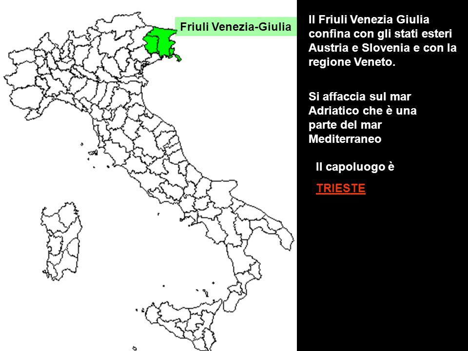 Friuli Venezia-Giulia Il Friuli Venezia Giulia confina con gli stati esteri Austria e Slovenia e con la regione Veneto. Il capoluogo è TRIESTE Si affa