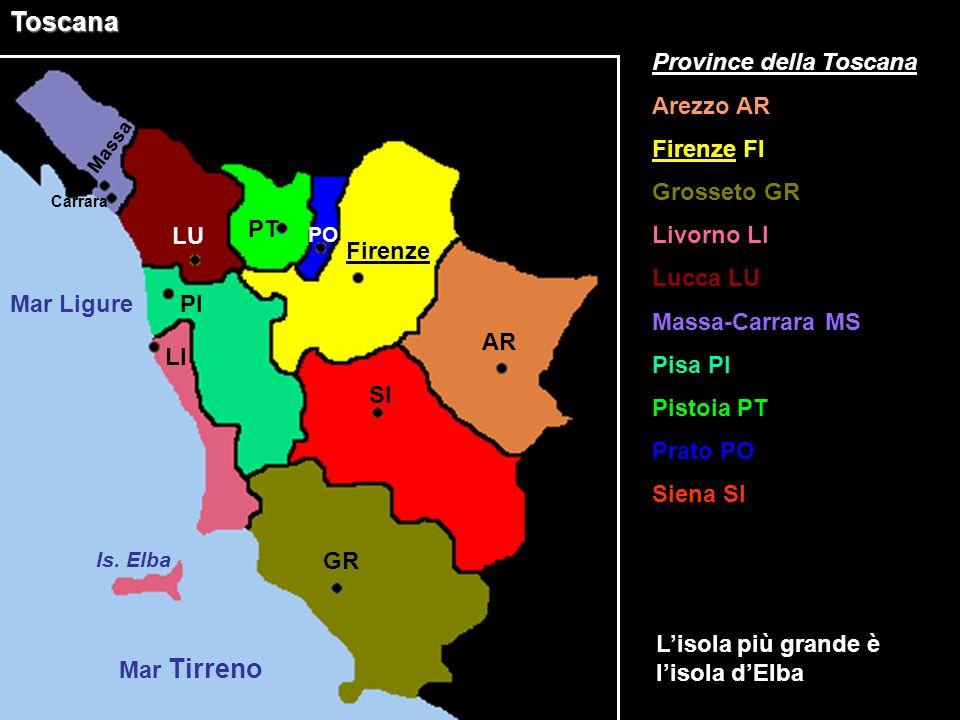 Toscana Mar Ligure Mar Tirreno Province della Toscana Arezzo AR Firenze FI Grosseto GR Livorno LI Lucca LU Massa-Carrara MS Pisa PI Pistoia PT Prato P