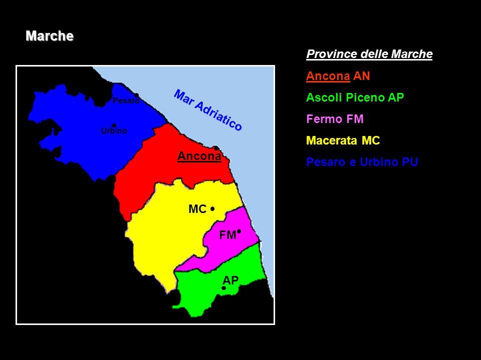 Marche Province delle Marche Ancona AN Ascoli Piceno AP Fermo FM Macerata MC Pesaro e Urbino PU Pesaro Urbino Ancona MC AP FM Mar Adriatico