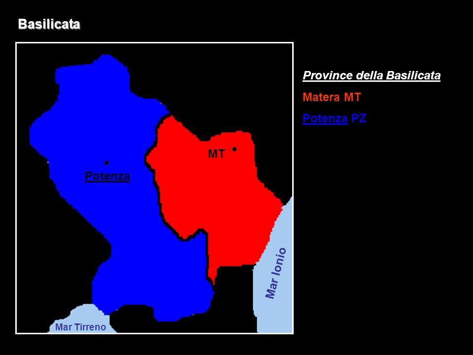 Basilicata Province della Basilicata Matera MT Potenza PZ MT Potenza Mar Ionio Mar Tirreno