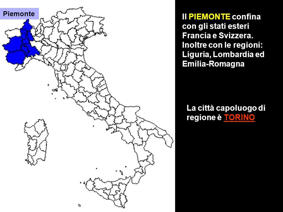 Il PIEMONTE confina con gli stati esteri Francia e Svizzera. Inoltre con le regioni: Liguria, Lombardia ed Emilia-Romagna La città capoluogo di region