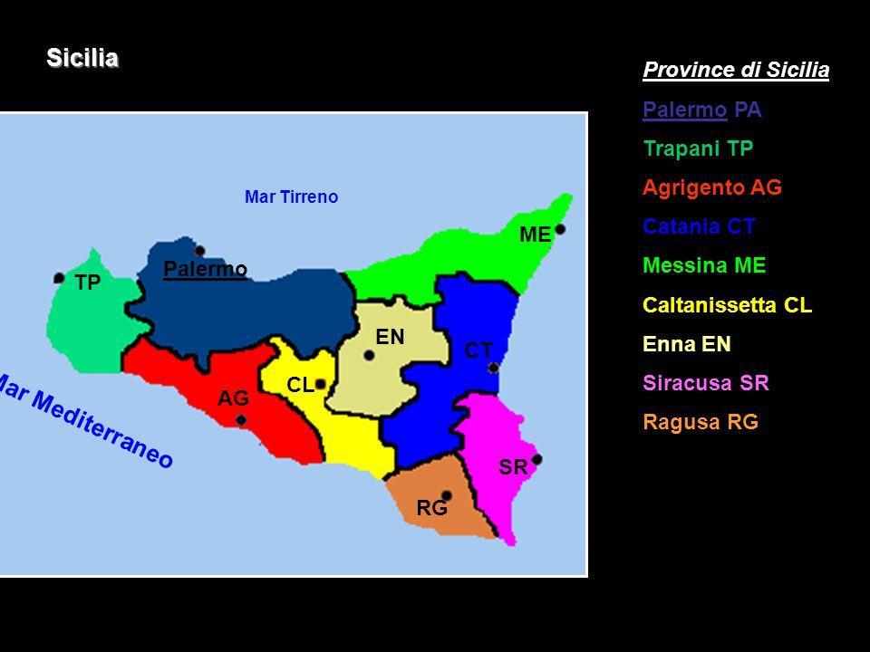 Sicilia Province di Sicilia Palermo PA Trapani TP Agrigento AG Catania CT Messina ME Caltanissetta CL Enna EN Siracusa SR Ragusa RG Mar Mediterraneo M