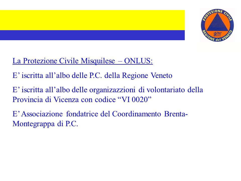 Attività significative svolte dalla Protezione Civile Misquilese – ONLUS negli ultimi anni: Terremoto Umbria 1998 Interventi in esondazioni varie nel