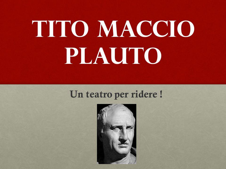 Tito Maccio Plauto Un teatro per ridere !