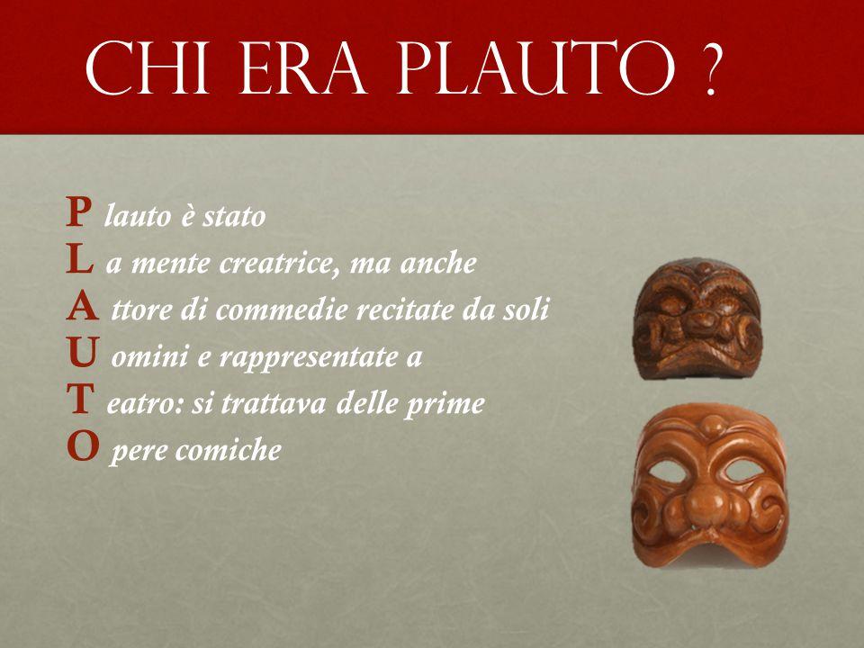 CARTA D'IDENTITÀ Tito Maccio Plauto 250 a.C.– 184 a.C.
