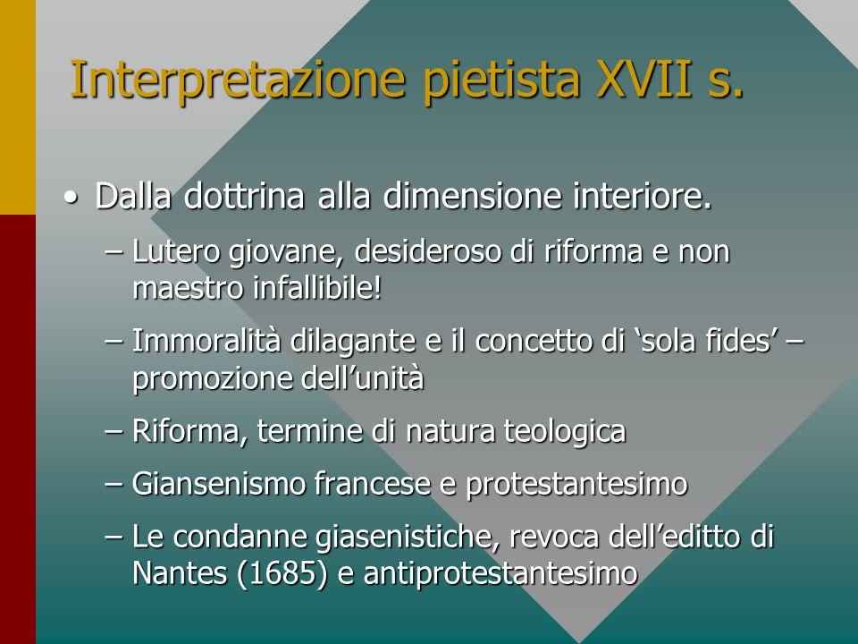 Interpretazione pietista XVII s. DallaDalla dottrina alla dimensione interiore.