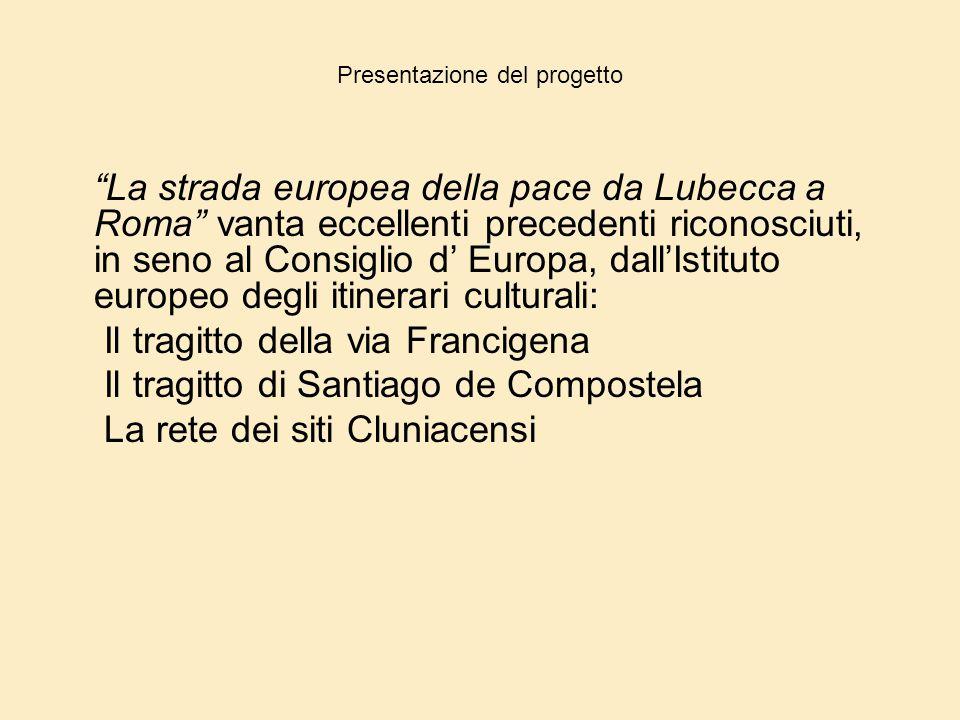 """Presentazione del progetto """"La strada europea della pace da Lubecca a Roma"""" vanta eccellenti precedenti riconosciuti, in seno al Consiglio d' Europa,"""