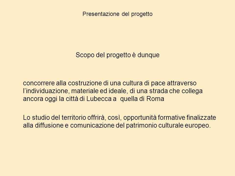 Presentazione del progetto Scopo del progetto è dunque concorrere alla costruzione di una cultura di pace attraverso l'individuazione, materiale ed id
