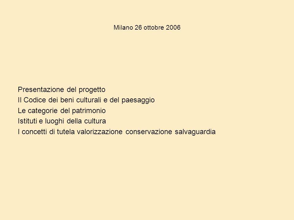 Presentazione del progetto Il Codice dei beni culturali e del paesaggio Le categorie del patrimonio Istituti e luoghi della cultura I concetti di tute